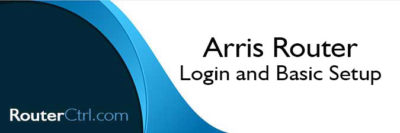 Arris Router Login and Basic Setup