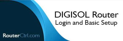 DIGISOL Router Login and Basic Setup