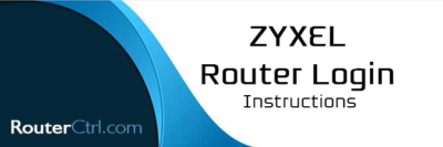 ZyXEL Router Login Instructions
