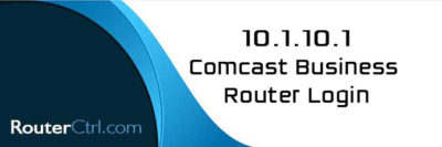 10.1.10.1 Comcast Business Router Login