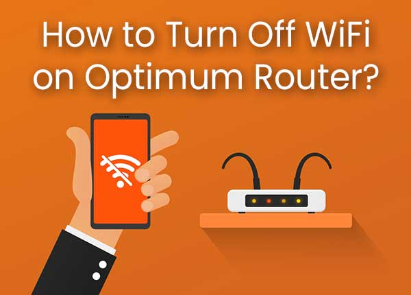 How to Turn Off WiFi on Optimum Router?